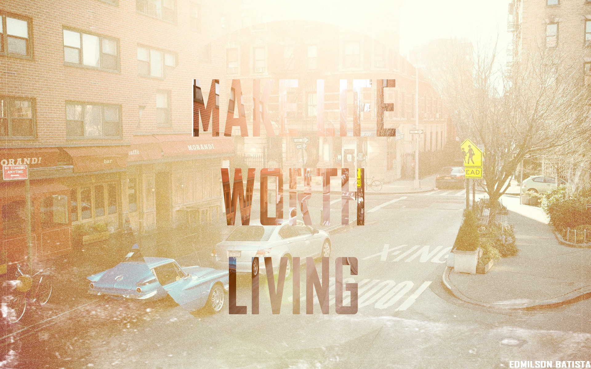 You Make Life Worth Living Quotes